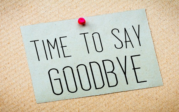Goodbye Quotes Goodbye Quotes for Lover Goodbye Quotes for Friend Goodbye Quotes for Co Workers Saying Goodbye Quotes to Someone You Love Funny Goodbye Quotes Goodbye Quotes for BF / GF Goodbye Quotes for Teacher Goodbye Quotes for Boss Goodbye Quotes for Husband / Wife Goodbye Quotes for Seniors Goodbye Quotes for Farewell Goodbye Quotes for Students Goodbye Quotes for Sister / Brother Goodbye Quotes about Love Goodbye Quotes about Life Goodbye Quotes about Work Goodbye Quotes about Death Goodbye Quotes on Retirement 150+【Goodbye Quotes】- Latest Updated Collection This Time We Come up With The Best Collection of Goodbye Quotes. These Amazing Goodbye Quotes on Lover, Friends, Co-Workers, BF, GF, Boyfriend, Girlfriend, Love, Life, Teachers, Work, Retirement, Death, Sister, Brother, Students, Farewell, Seniors, Boss, Husband, Wife And so on. You Can Share With Your Relatives.